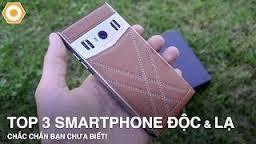 Review công nghệ: 3 chiếc điện thoại ĐỘC và LẠ mà bạn chưa từng thấy